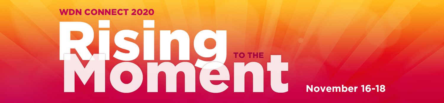 WDN Connect 2020 Rising to the Moment November 16-18