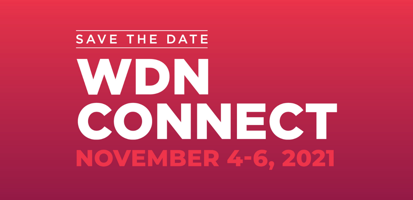 """Graphic has a pink background and wording """"WDN Connect November 4 and 6, 2021"""""""