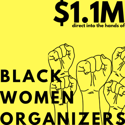 """A graphic that says """"1.1 M to Black women organizers"""" with icons of raised fists"""